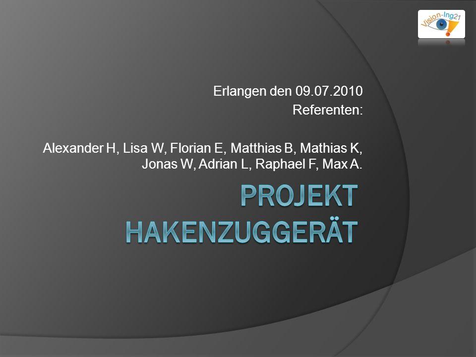 Erlangen den 09.07.2010 Referenten: Alexander H, Lisa W, Florian E, Matthias B, Mathias K, Jonas W, Adrian L, Raphael F, Max A.