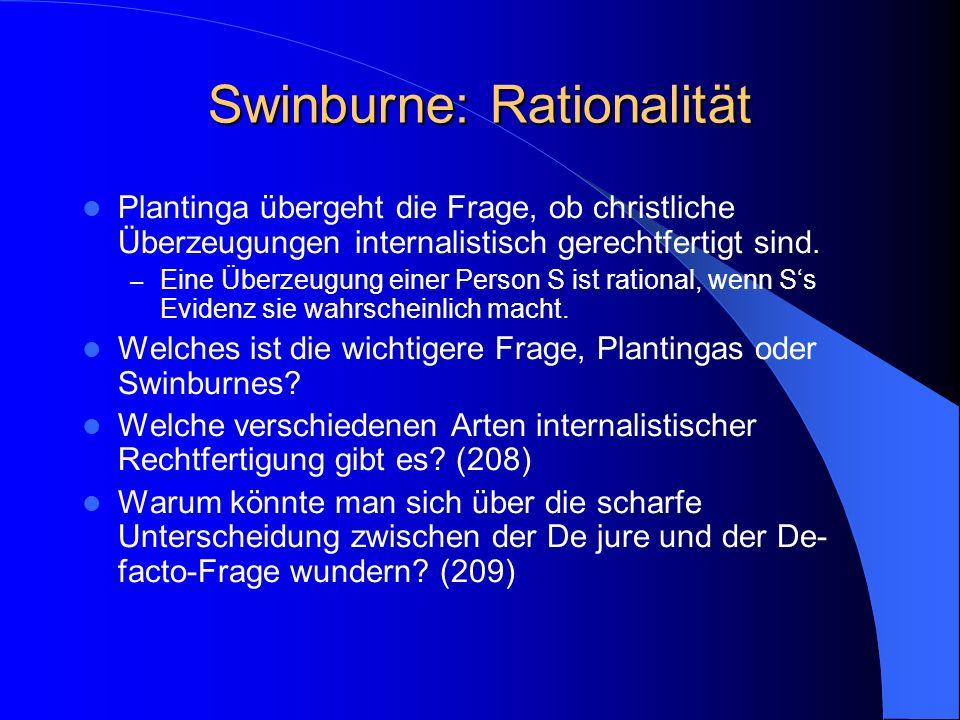 Swinburne: Rationalität Plantinga übergeht die Frage, ob christliche Überzeugungen internalistisch gerechtfertigt sind.