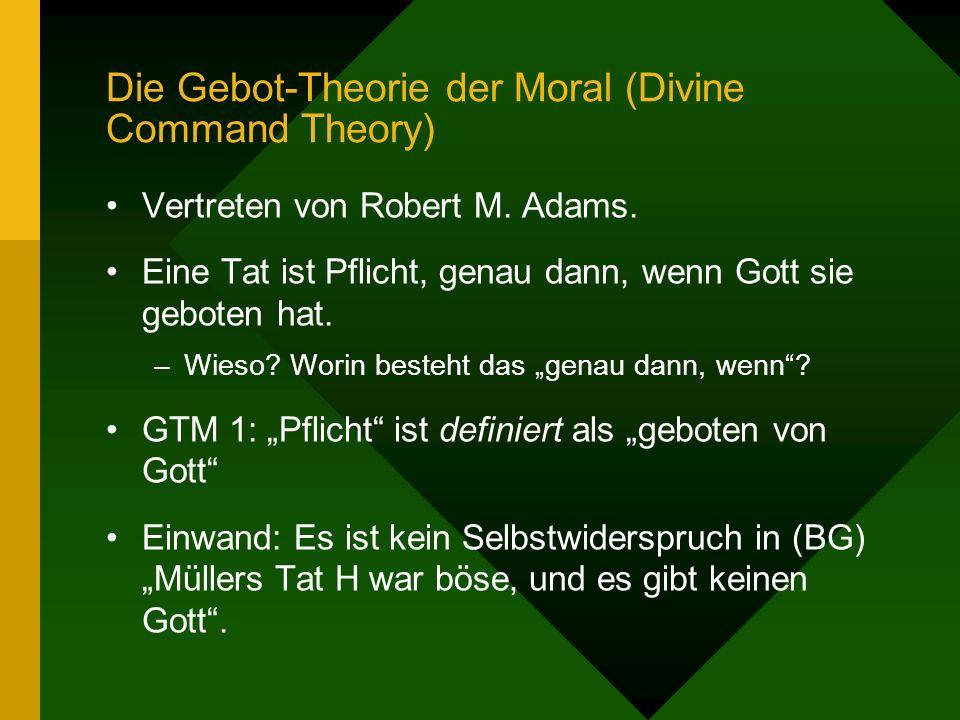Die Gebot-Theorie der Moral (Divine Command Theory) Vertreten von Robert M.