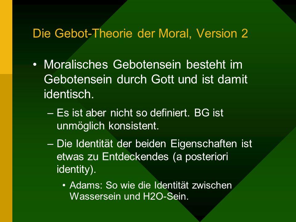 Die Gebot-Theorie der Moral, Version 2 Moralisches Gebotensein besteht im Gebotensein durch Gott und ist damit identisch.