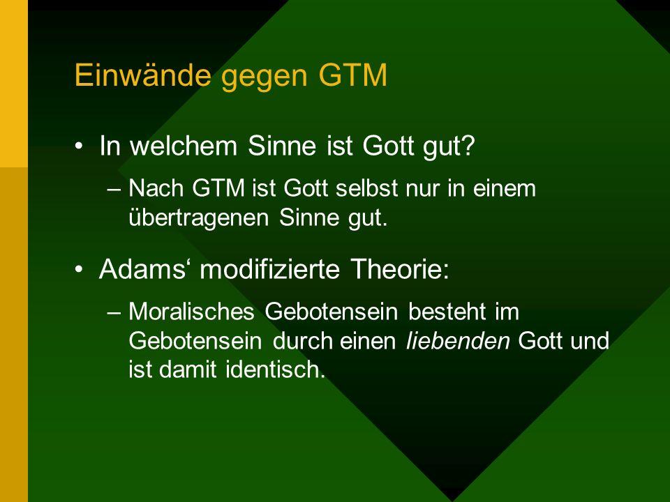 Einwände gegen GTM In welchem Sinne ist Gott gut.