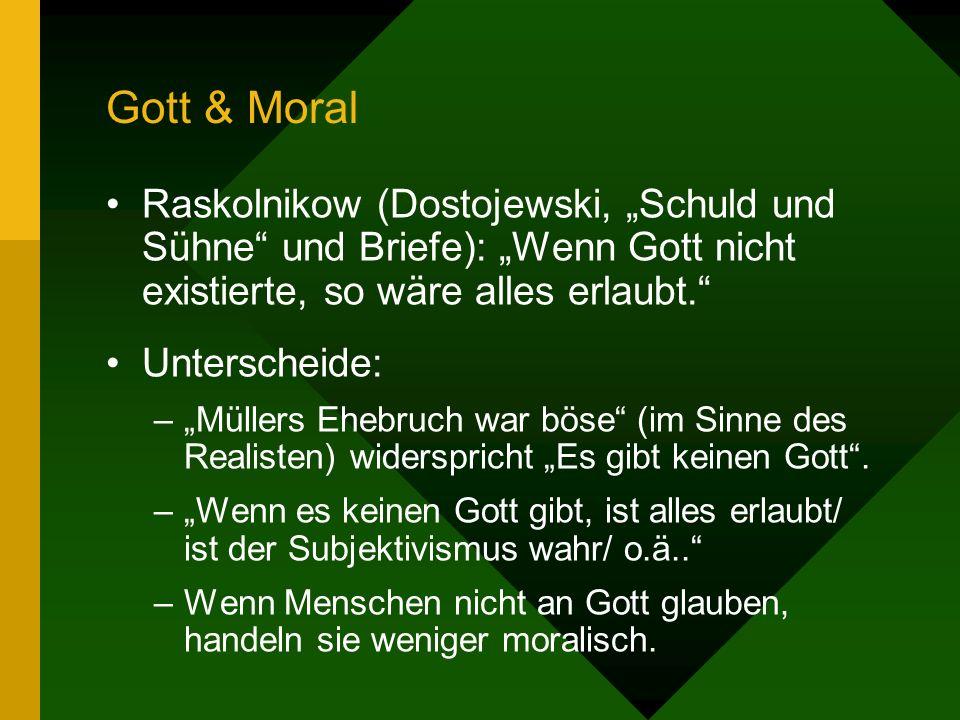 Gott & Moral Raskolnikow (Dostojewski, Schuld und Sühne und Briefe): Wenn Gott nicht existierte, so wäre alles erlaubt.