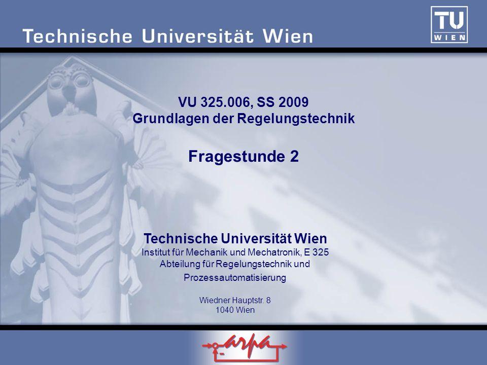 Technische Universität Wien Institut für Mechanik und Mechatronik, E 325 Abteilung für Regelungstechnik und Prozessautomatisierung Wiedner Hauptstr.