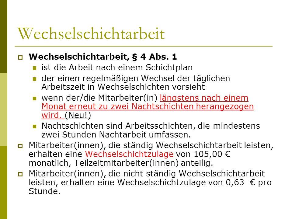 Wechselschichtarbeit Wechselschichtarbeit, § 4 Abs.