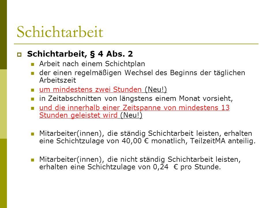 Schichtarbeit Schichtarbeit, § 4 Abs.