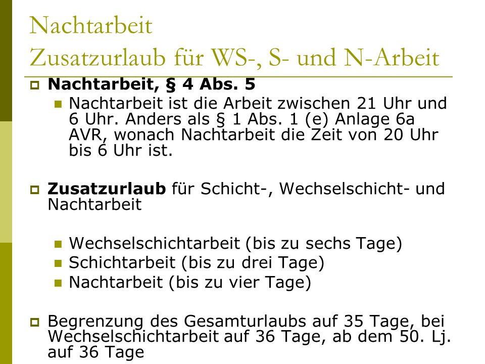 Nachtarbeit Zusatzurlaub für WS-, S- und N-Arbeit Nachtarbeit, § 4 Abs.