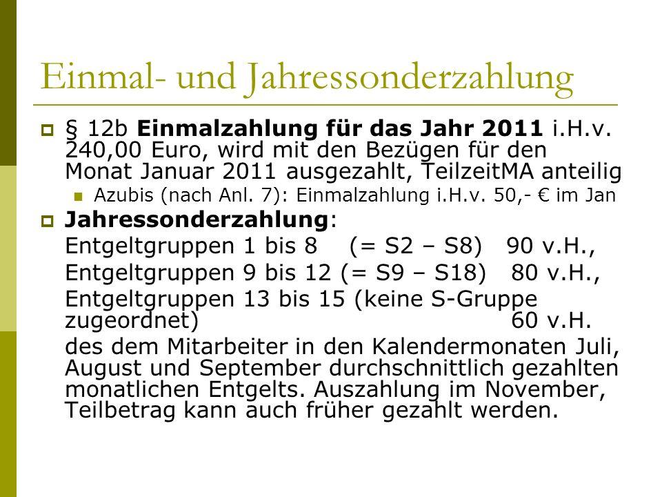 Einmal- und Jahressonderzahlung § 12b Einmalzahlung für das Jahr 2011 i.H.v. 240,00 Euro, wird mit den Bezügen für den Monat Januar 2011 ausgezahlt, T