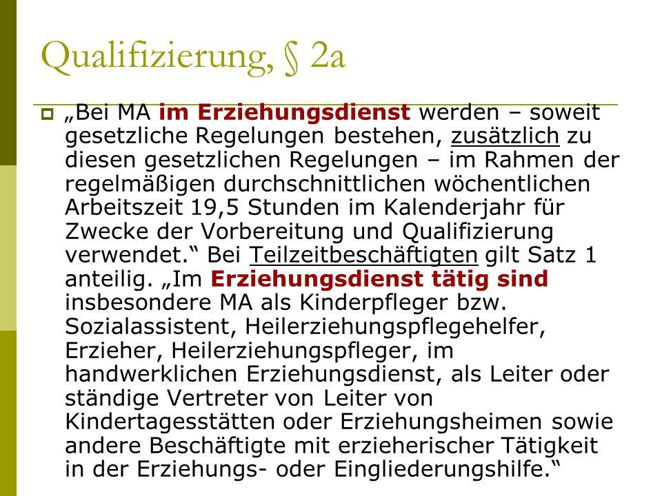 Qualifizierung, § 2a Bei MA im Erziehungsdienst werden – soweit gesetzliche Regelungen bestehen, zusätzlich zu diesen gesetzlichen Regelungen – im Rah