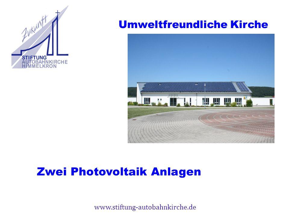 www.stiftung-autobahnkirche.de Zwei Photovoltaik Anlagen Umweltfreundliche Kirche