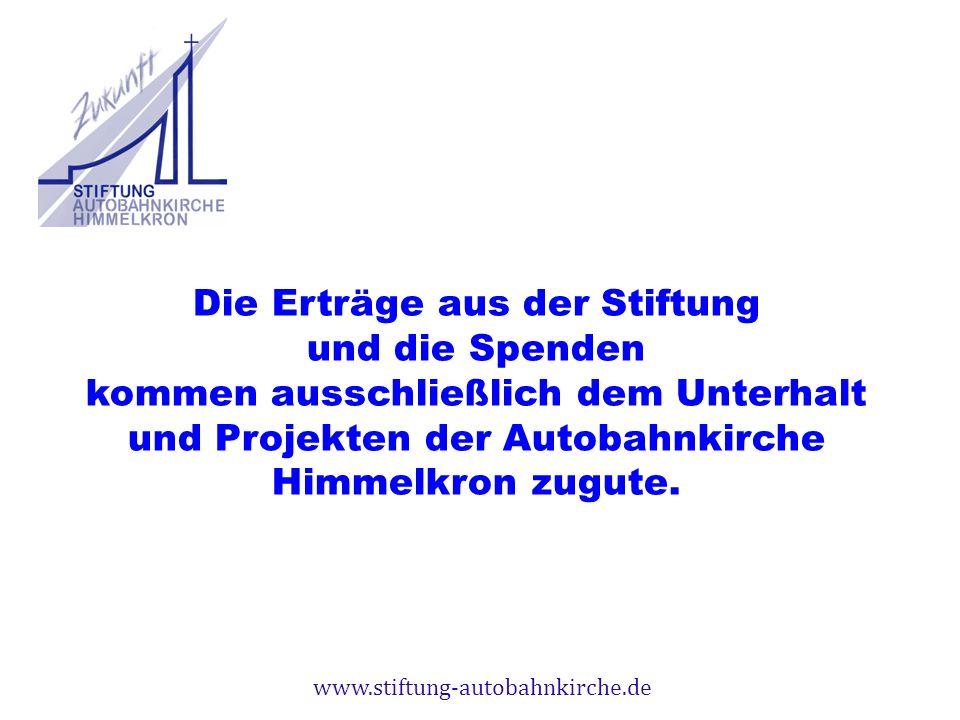 www.stiftung-autobahnkirche.de Die Erträge aus der Stiftung und die Spenden kommen ausschließlich dem Unterhalt und Projekten der Autobahnkirche Himme