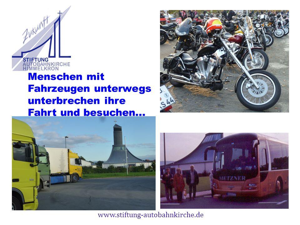 www.stiftung-autobahnkirche.de Menschen mit Fahrzeugen unterwegs unterbrechen ihre Fahrt und besuchen...