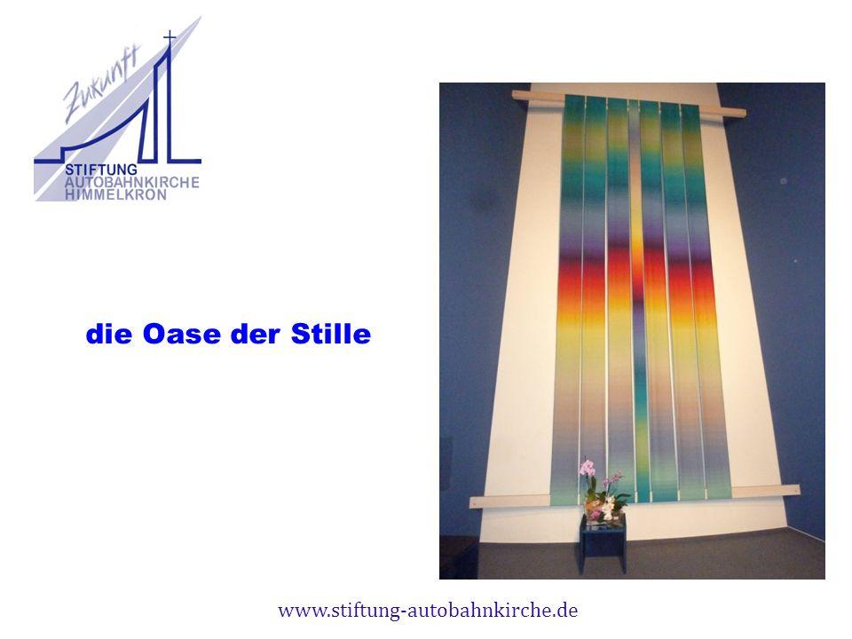 www.stiftung-autobahnkirche.de die Oase der Stille