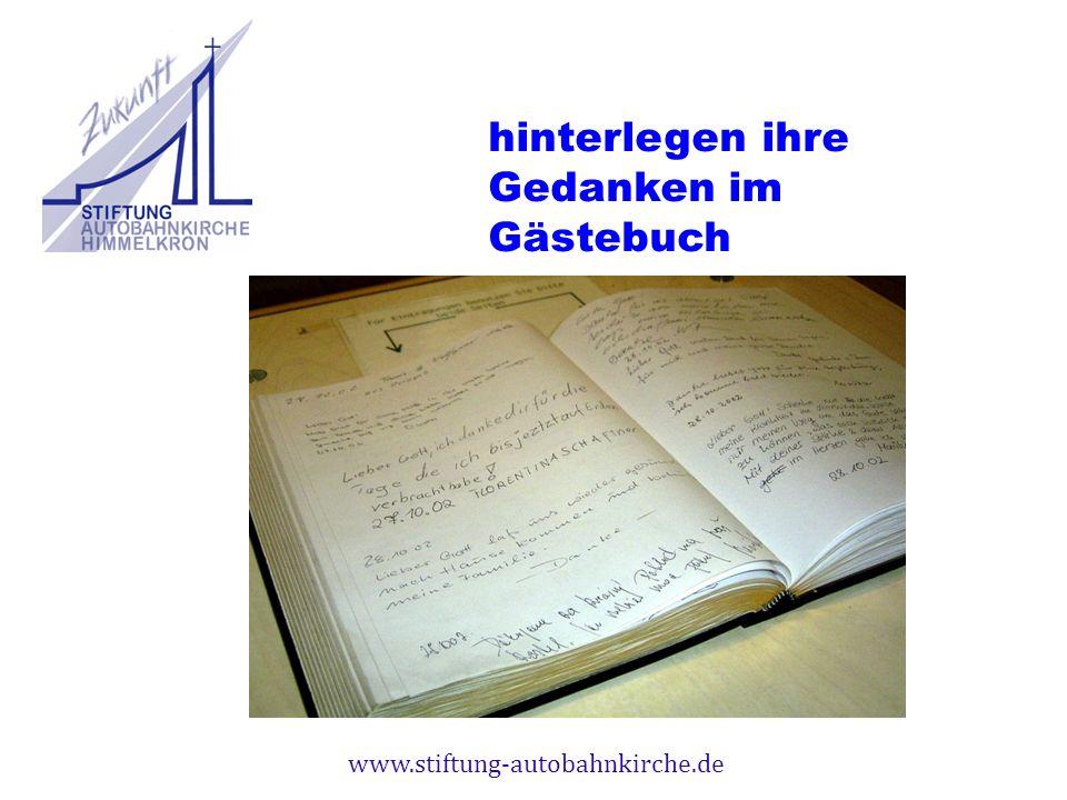 www.stiftung-autobahnkirche.de hinterlegen ihre Gedanken im Gästebuch