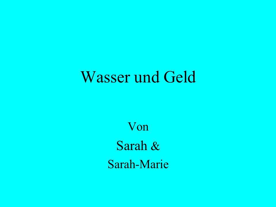 Wasser und Geld Von Sarah & Sarah-Marie