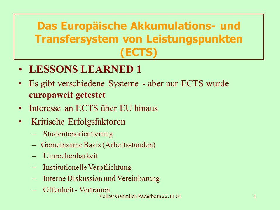 Volker Gehmlich Paderborn 22.11.011 Das Europäische Akkumulations- und Transfersystem von Leistungspunkten (ECTS) LESSONS LEARNED 1 Es gibt verschiede
