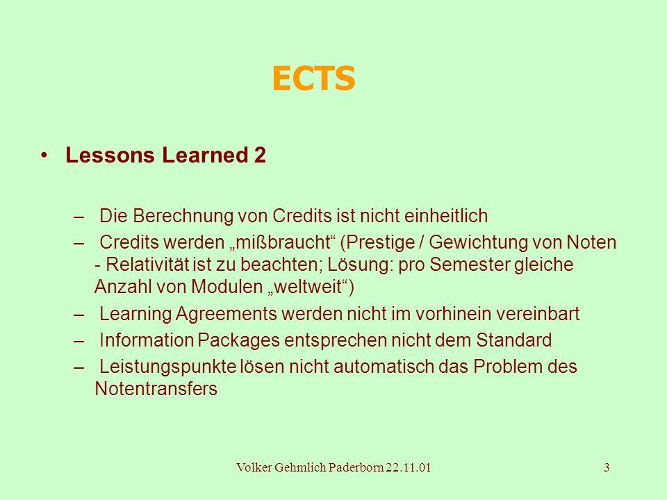 Volker Gehmlich Paderborn 22.11.013 ECTS Lessons Learned 2 – Die Berechnung von Credits ist nicht einheitlich – Credits werden mißbraucht (Prestige /