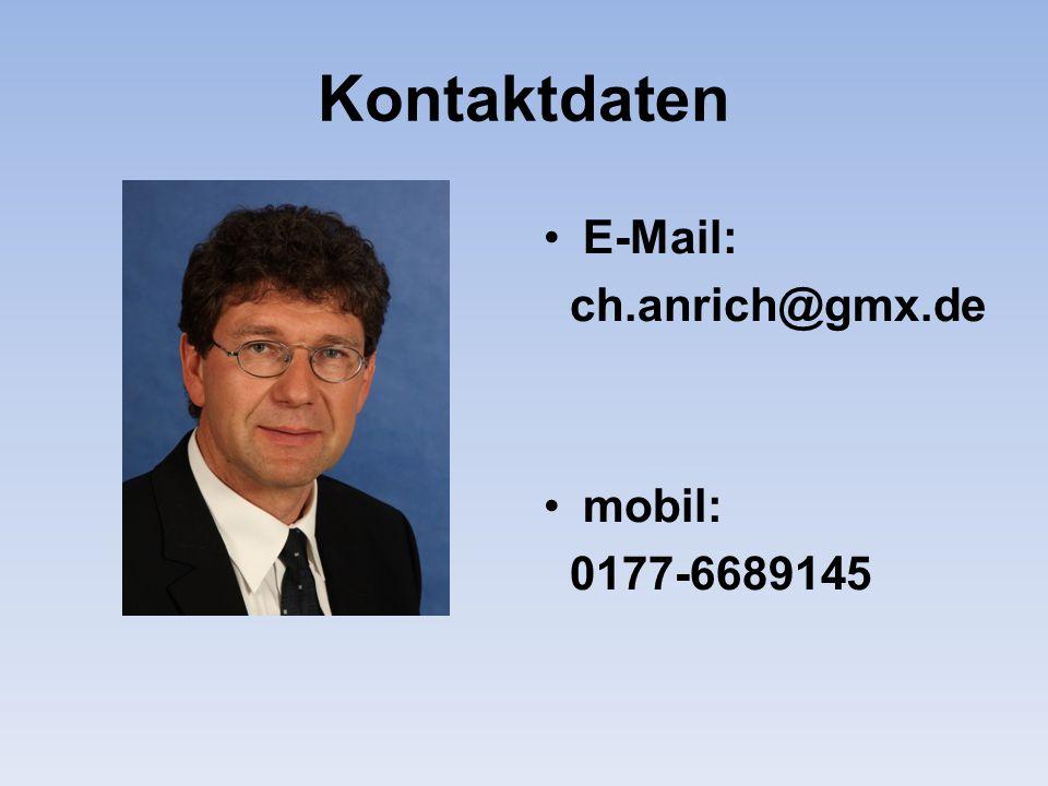 Kontaktdaten E-Mail: ch.anrich@gmx.de mobil: 0177-6689145