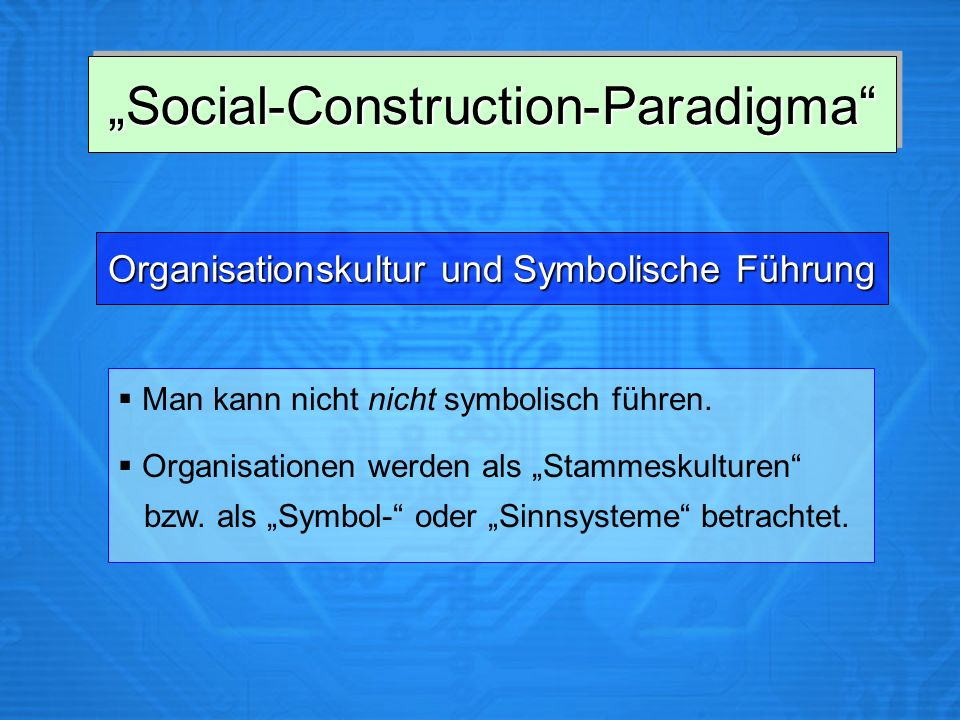 Social-Construction-ParadigmaSocial-Construction-Paradigma Man kann nicht nicht symbolisch führen.