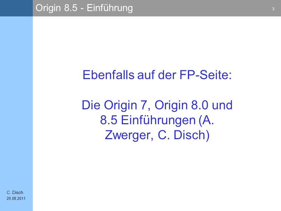 Origin 8.5 - Einführung 14 C. Disch 29.08.2011 c) Excel Mappen in Origin 2) Daten in Origin