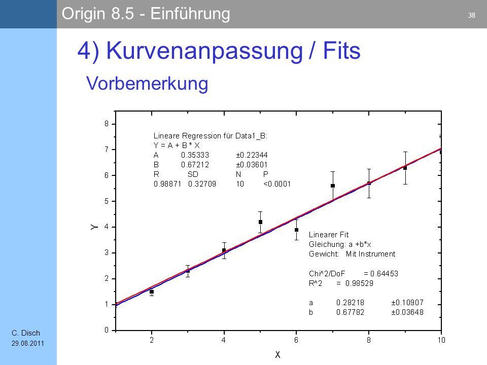 Origin 8.5 - Einführung 38 C. Disch 29.08.2011 4) Kurvenanpassung / Fits Vorbemerkung