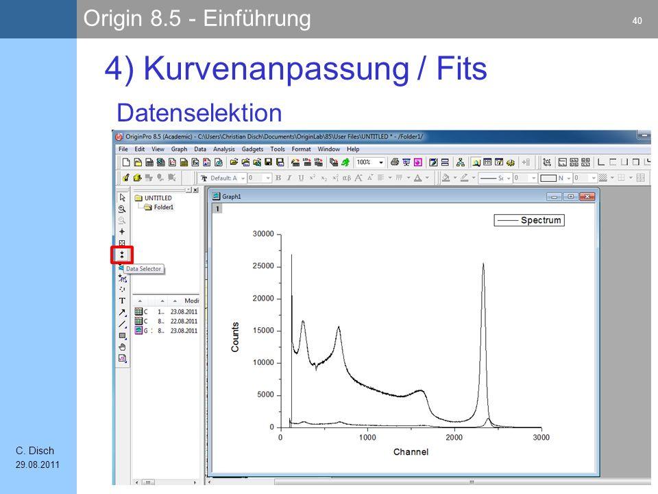 Origin 8.5 - Einführung 40 C. Disch 29.08.2011 4) Kurvenanpassung / Fits Datenselektion