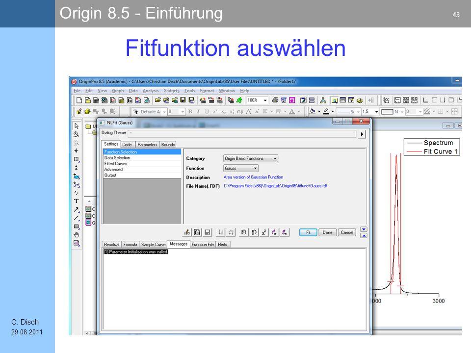 Origin 8.5 - Einführung 43 C. Disch 29.08.2011 Fitfunktion auswählen