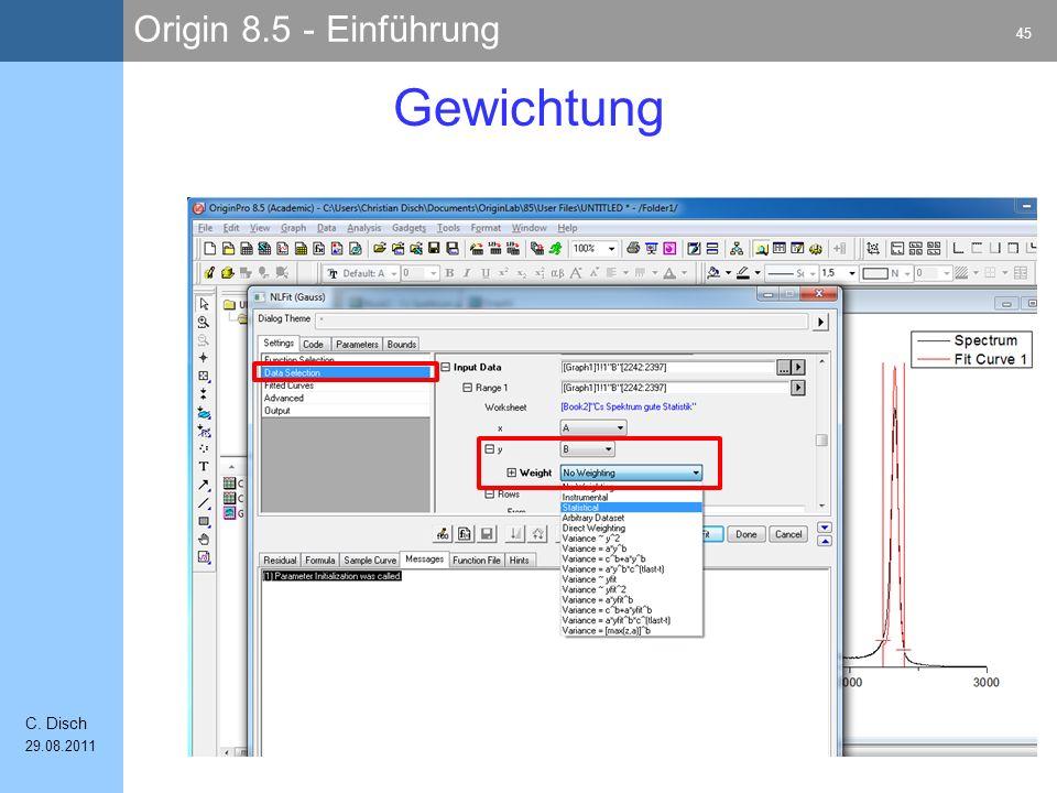 Origin 8.5 - Einführung 45 C. Disch 29.08.2011 Gewichtung