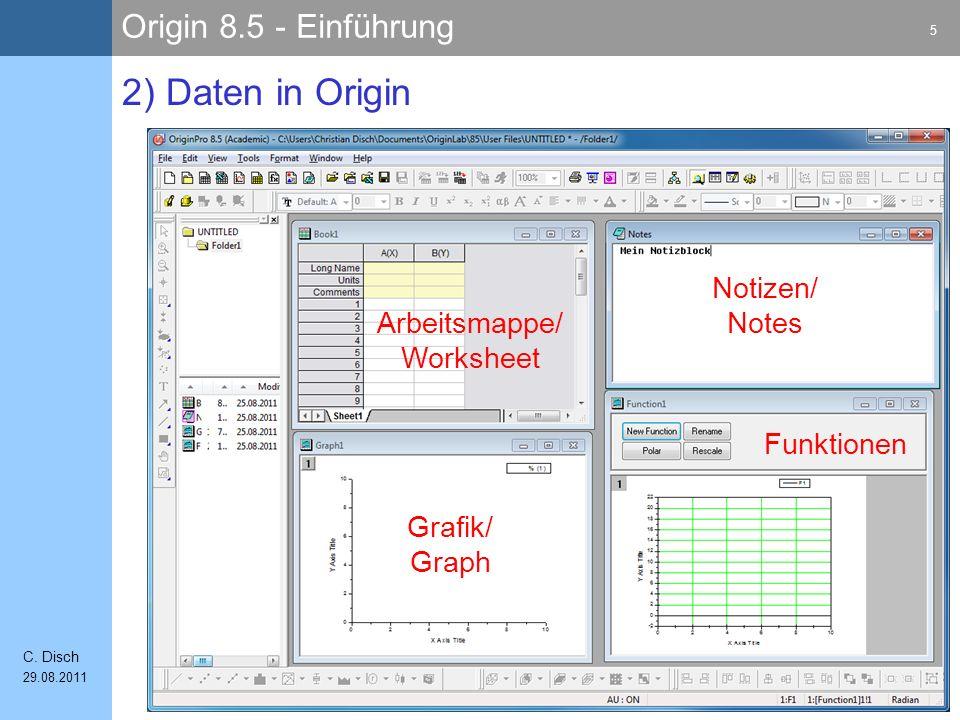 Origin 8.5 - Einführung 76 C. Disch 29.08.2011 Viel Erfolg im FP!