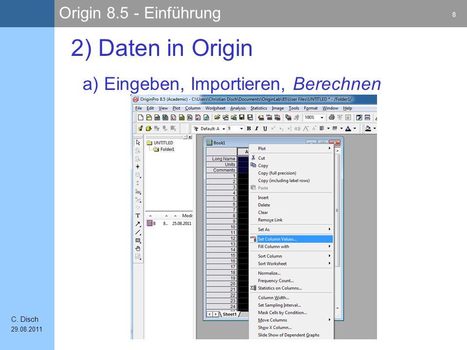 Origin 8.5 - Einführung 39 C. Disch 29.08.2011 4) Kurvenanpassung / Fits Datenselektion
