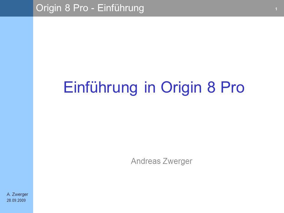 Origin 8 Pro - Einführung 2 A.Zwerger 28.09.2009 1)Kurvenfit, was ist das nochmal.