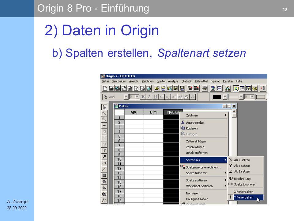 Origin 8 Pro - Einführung 10 A. Zwerger 28.09.2009 b) Spalten erstellen, Spaltenart setzen 2) Daten in Origin