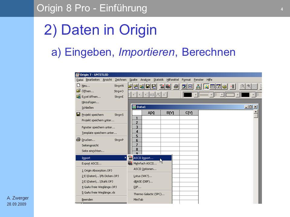 Origin 8 Pro - Einführung 25 A.