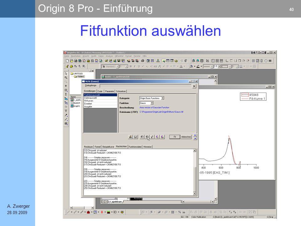 Origin 8 Pro - Einführung 40 A. Zwerger 28.09.2009 Fitfunktion auswählen