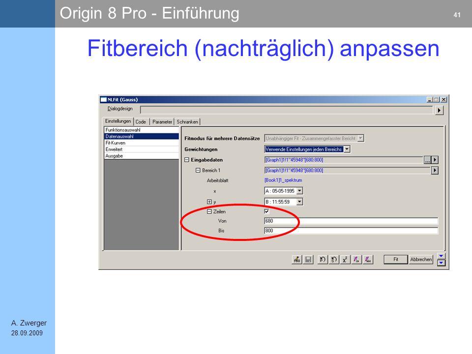 Origin 8 Pro - Einführung 41 A. Zwerger 28.09.2009 Fitbereich (nachträglich) anpassen