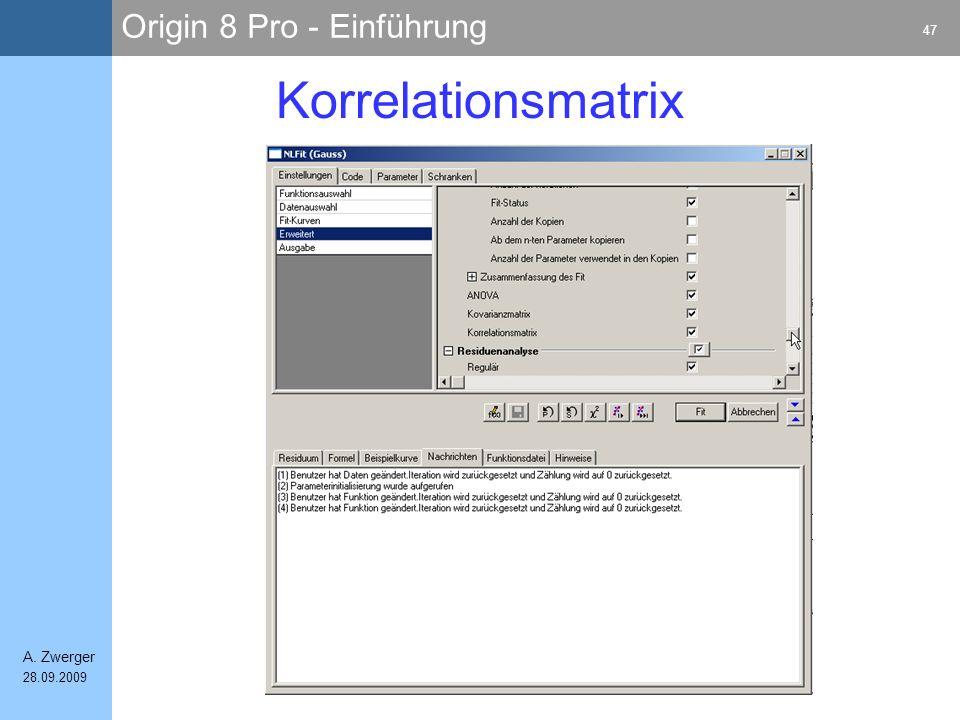 Origin 8 Pro - Einführung 47 A. Zwerger 28.09.2009 Korrelationsmatrix