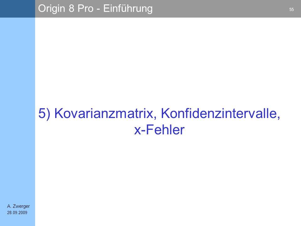 Origin 8 Pro - Einführung 55 A. Zwerger 28.09.2009 5) Kovarianzmatrix, Konfidenzintervalle, x-Fehler