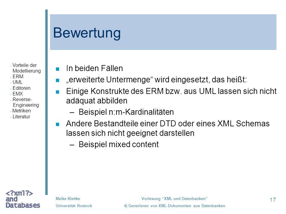 17 Meike Klettke Universität Rostock Vorlesung XML und Datenbanken 4) Generieren von XML-Dokumenten aus Datenbanken Bewertung n In beiden Fällen n erw