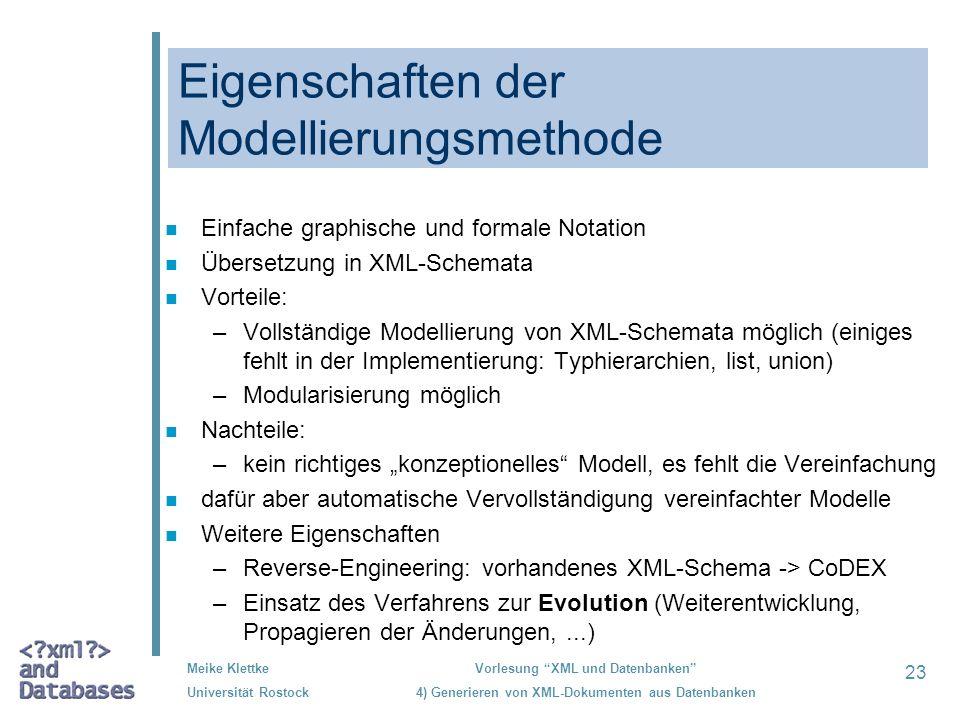 23 Meike Klettke Universität Rostock Vorlesung XML und Datenbanken 4) Generieren von XML-Dokumenten aus Datenbanken Eigenschaften der Modellierungsmet