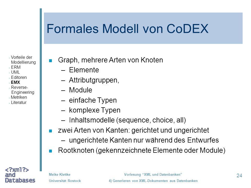24 Meike Klettke Universität Rostock Vorlesung XML und Datenbanken 4) Generieren von XML-Dokumenten aus Datenbanken Formales Modell von CoDEX n Graph,
