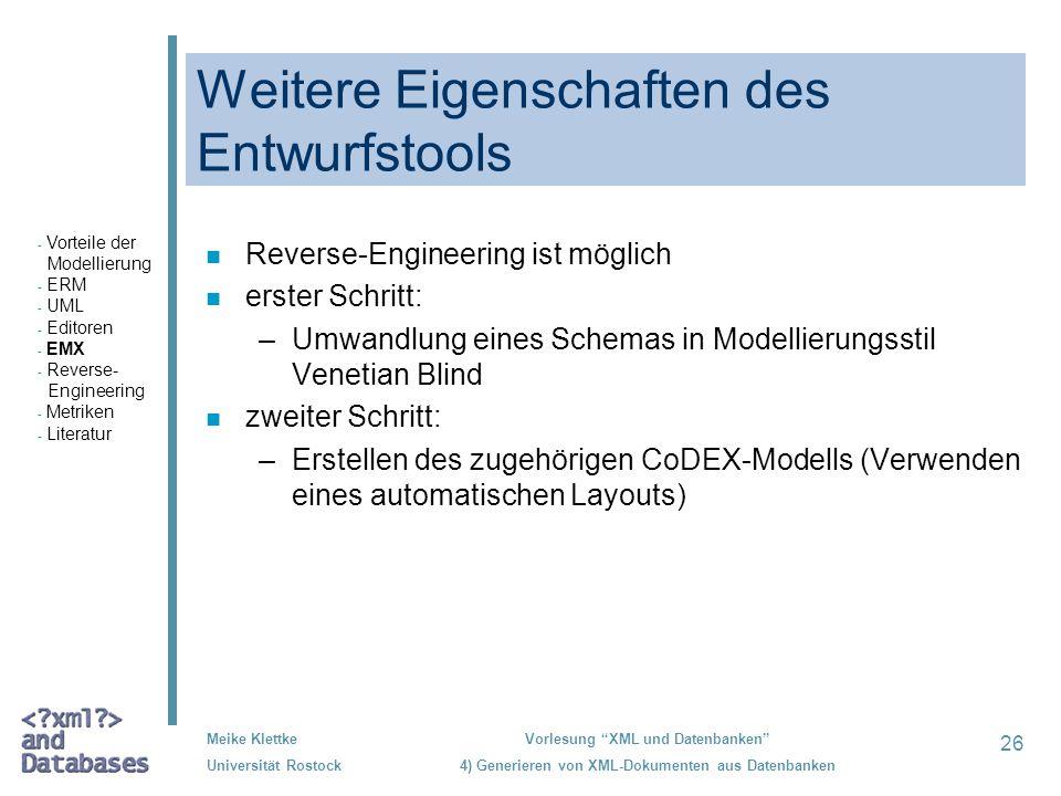 26 Meike Klettke Universität Rostock Vorlesung XML und Datenbanken 4) Generieren von XML-Dokumenten aus Datenbanken Weitere Eigenschaften des Entwurfs