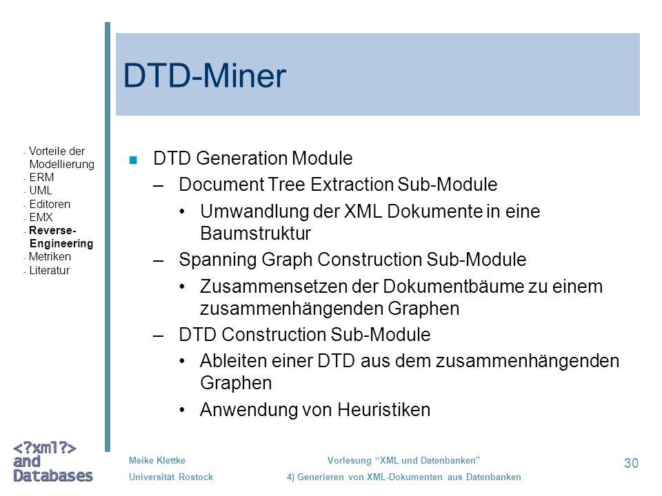30 Meike Klettke Universität Rostock Vorlesung XML und Datenbanken 4) Generieren von XML-Dokumenten aus Datenbanken DTD-Miner n DTD Generation Module