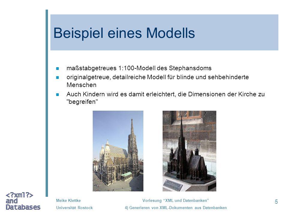 5 Meike Klettke Universität Rostock Vorlesung XML und Datenbanken 4) Generieren von XML-Dokumenten aus Datenbanken Beispiel eines Modells n maßstabget