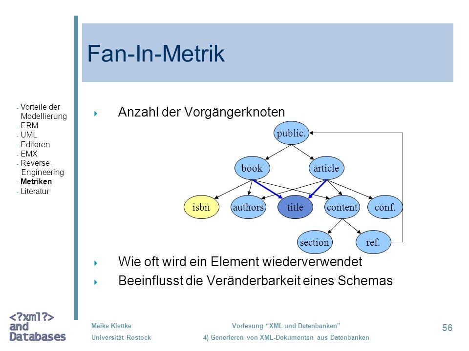 56 Meike Klettke Universität Rostock Vorlesung XML und Datenbanken 4) Generieren von XML-Dokumenten aus Datenbanken Fan-In-Metrik Anzahl der Vorgänger