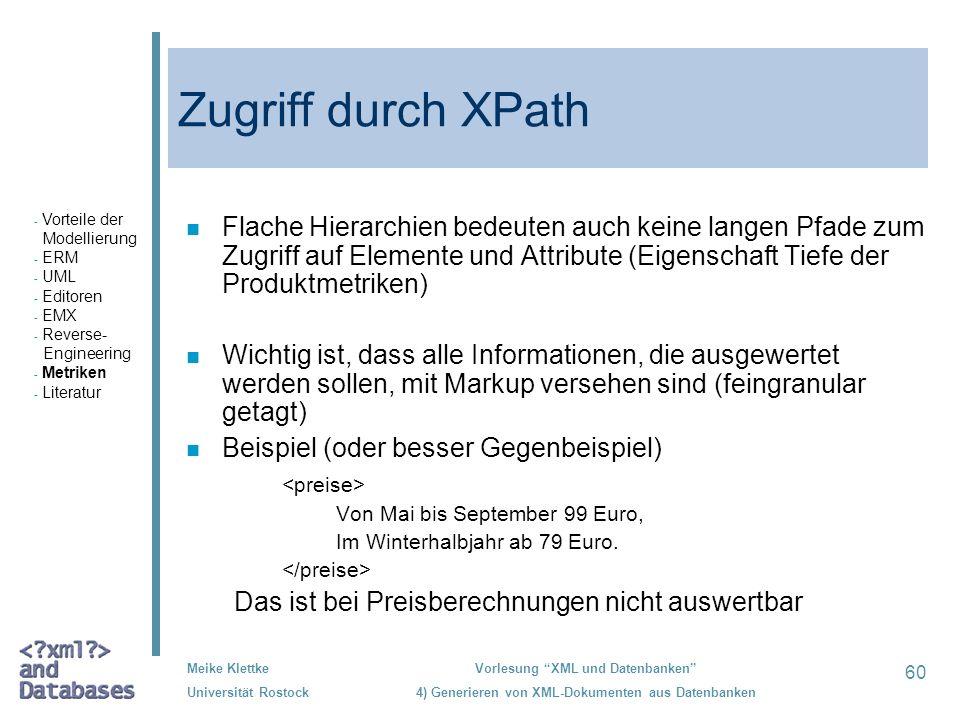 60 Meike Klettke Universität Rostock Vorlesung XML und Datenbanken 4) Generieren von XML-Dokumenten aus Datenbanken Zugriff durch XPath n Flache Hiera