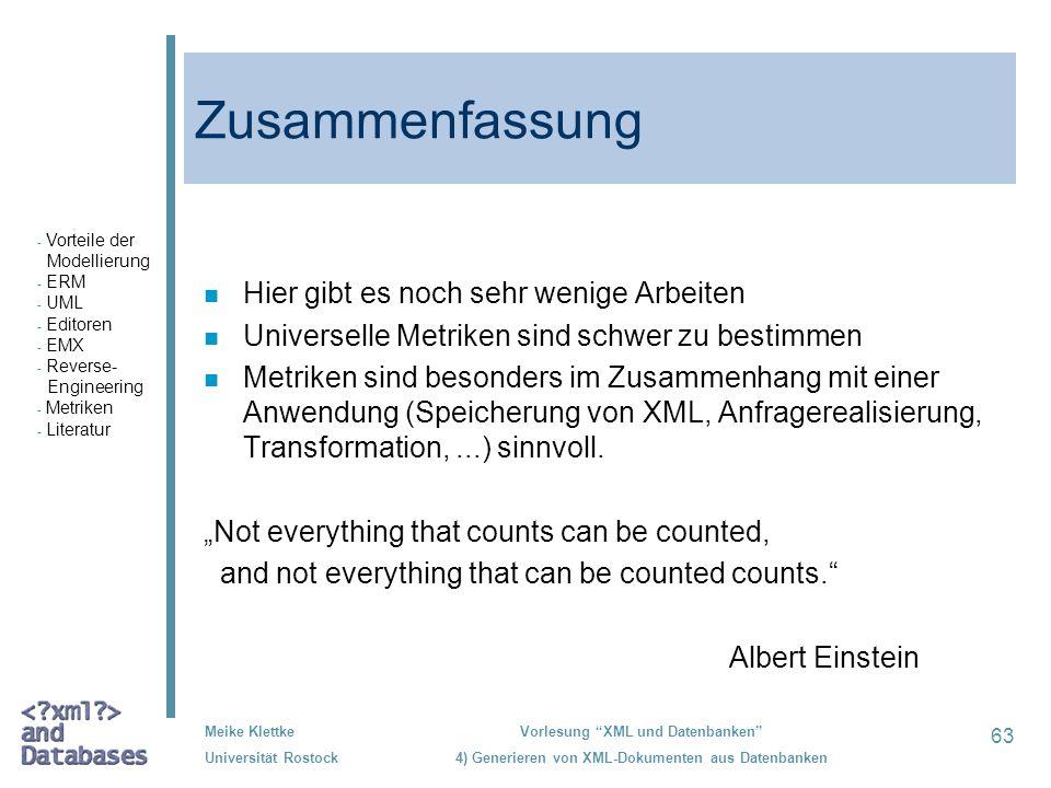 63 Meike Klettke Universität Rostock Vorlesung XML und Datenbanken 4) Generieren von XML-Dokumenten aus Datenbanken Zusammenfassung n Hier gibt es noc