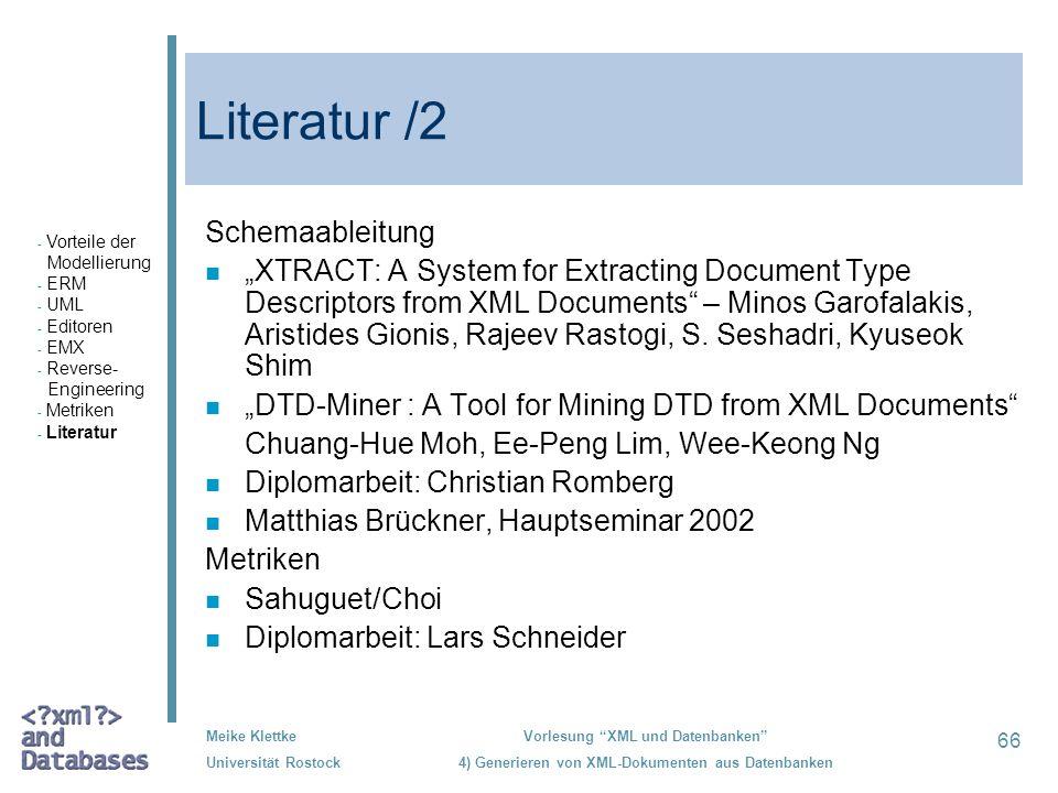 66 Meike Klettke Universität Rostock Vorlesung XML und Datenbanken 4) Generieren von XML-Dokumenten aus Datenbanken Literatur /2 Schemaableitung n XTR