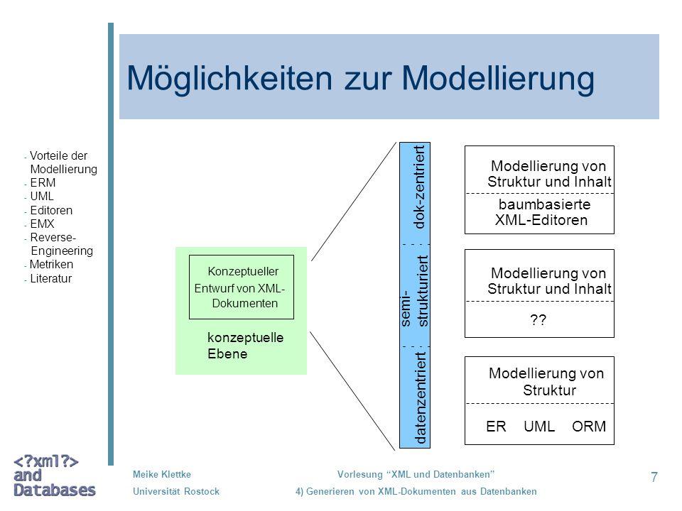 7 Meike Klettke Universität Rostock Vorlesung XML und Datenbanken 4) Generieren von XML-Dokumenten aus Datenbanken Möglichkeiten zur Modellierung ?? k