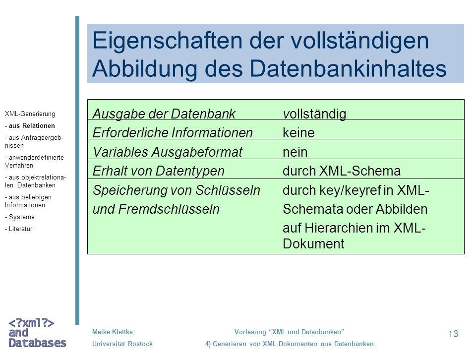 13 Meike Klettke Universität Rostock Vorlesung XML und Datenbanken 4) Generieren von XML-Dokumenten aus Datenbanken Eigenschaften der vollständigen Ab