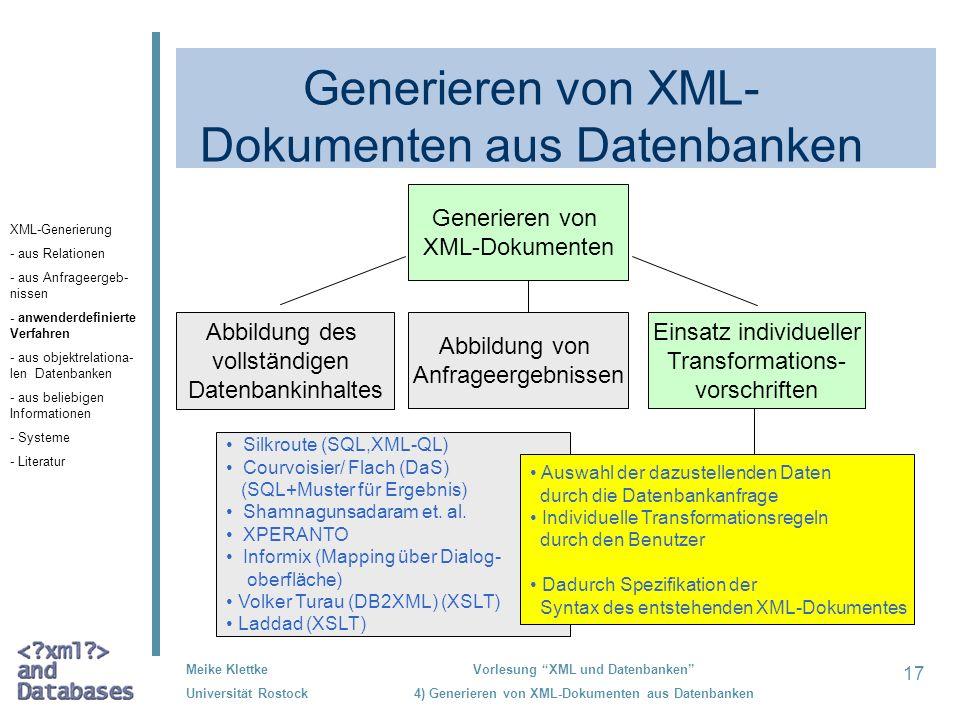 17 Meike Klettke Universität Rostock Vorlesung XML und Datenbanken 4) Generieren von XML-Dokumenten aus Datenbanken Abbildung des vollständigen Datenb