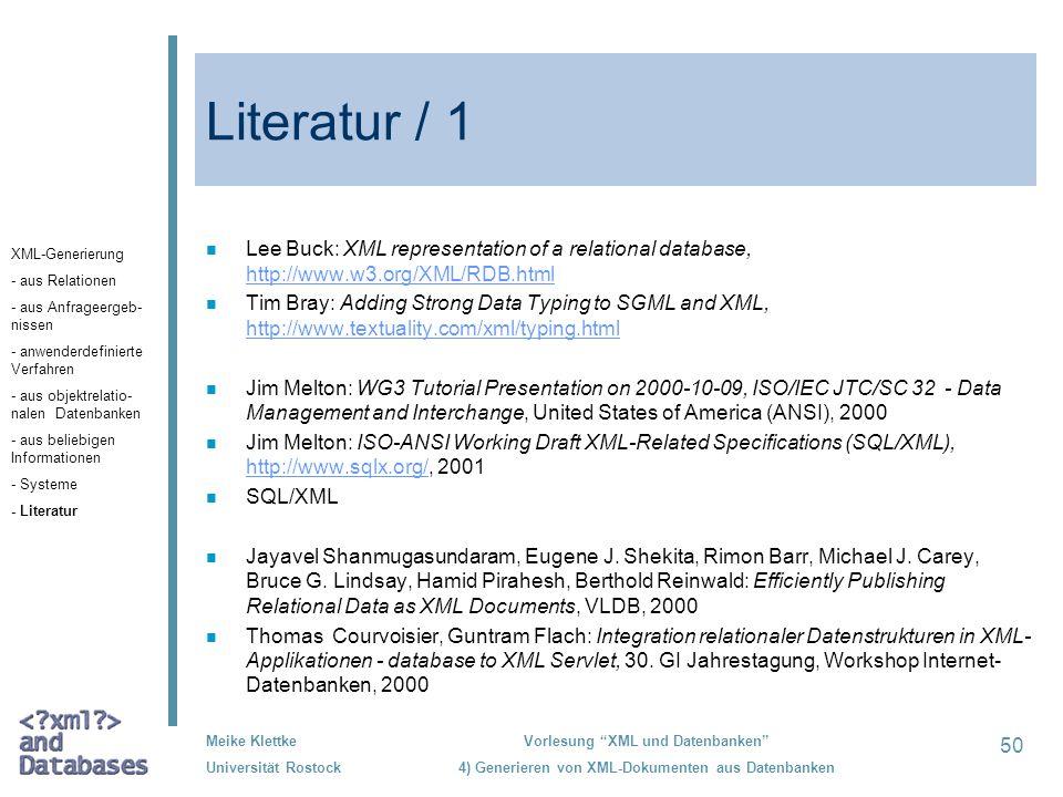 50 Meike Klettke Universität Rostock Vorlesung XML und Datenbanken 4) Generieren von XML-Dokumenten aus Datenbanken Literatur / 1 n Lee Buck: XML repr